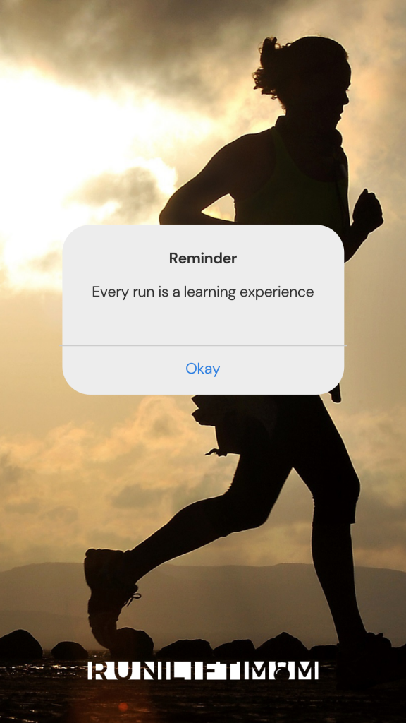 Reminder: every run is a learning experience
